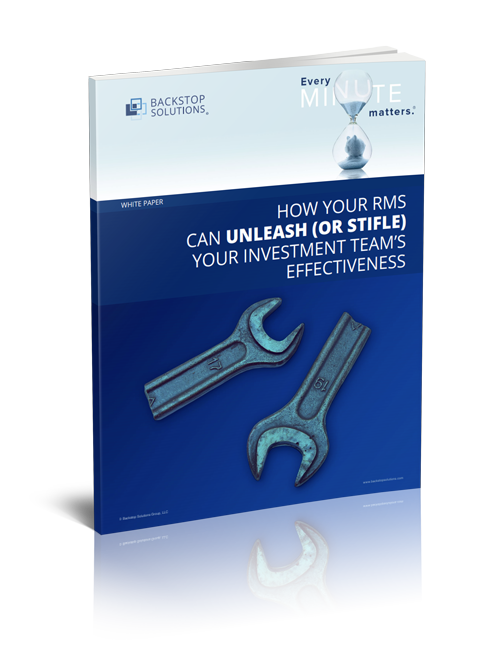 White Paper: HOW YOUR RMS CAN UNLEASH (OR STIFLE) YOUR INVESTMENT TEAM'S EFFECTIVENESS