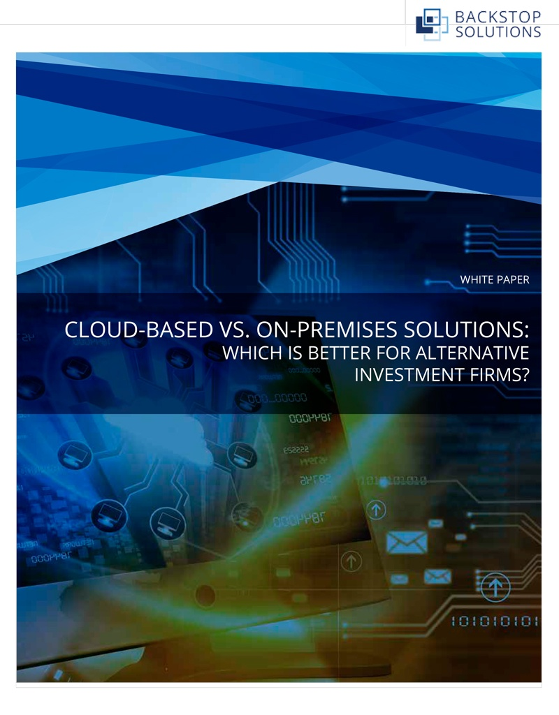 White paper cloud based vs on premises solutions which is better for alternative investment - Family office vs hedge fund ...