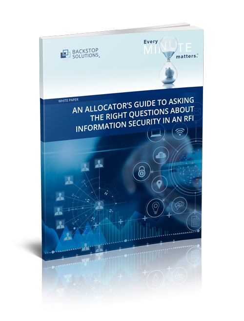 AN ALLOCATOR'S GUIDE TO ASKING THE RIGHT QUESTIONS ABOUT INFORMATION SECURITY IN AN RFI
