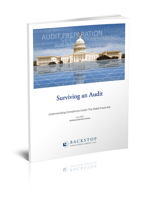 SURVIVING AN AUDIT: UNDERSTANDING COMPLIANCE UNDER THE DODD-FRANK ACT
