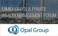 Opal Family Office and Private Wealth Management Forum