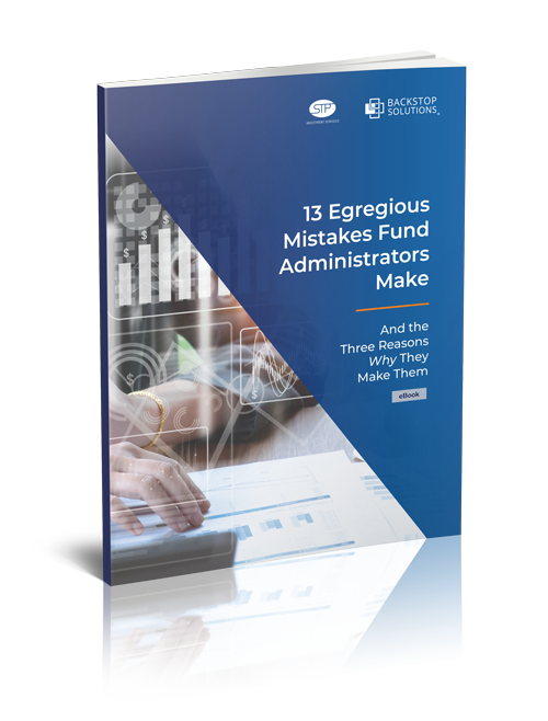 E-Book: 13 Egregious Mistakes Fund Administrators Make, and the Three Reasons They Make Them